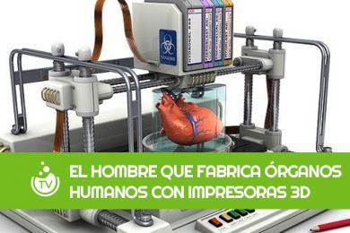 El hombre que fabrica órganos humanos con impresoras 3D